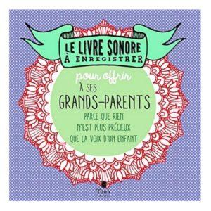 Livre sonore à enregistrer pour offrir à ses grands parents d'amour - Bonne fête